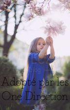 Adopté par les One Direction ♥︎ by eviee_1D