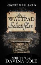 Die Wattpad-Schnüffler - das etwas andere Bewertungsbuch by Die-Leserin