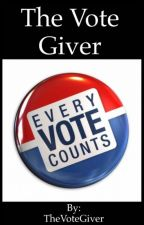 The Vote Giver by TheVoteGiver