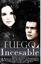 Fuego Incesable [2da temporada de Odio que me hagas amarte] by jaaaaaaavipo