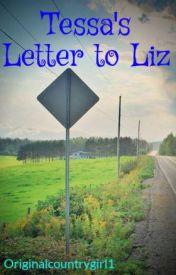 Tessa's Letter to Liz (Sequel to Liz's Letter) by Originalcountrygirl1