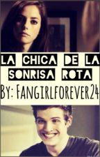 La Chica De La Sonrisa Rota by fangirlforever24