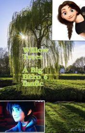 Willow Trees (A Big Hero 6 fanfic) by AlternateVertigo