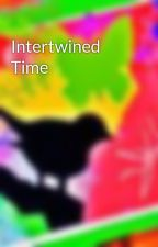 Intertwined Time by enigma_