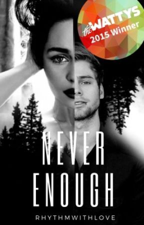 Never Enough | l.h. #Wattys2015 by Rhythmwithlove