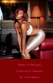 Shades of Betrayal (Interracial Romance) by NicoleMckoy