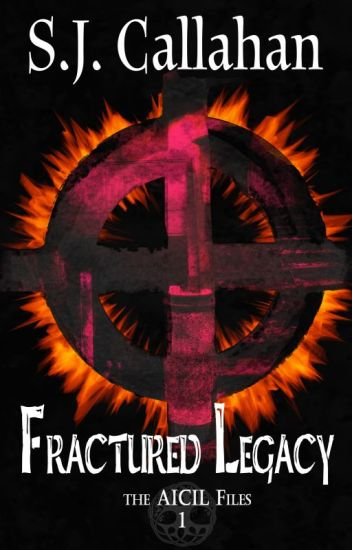 Fractured Legacy: Aicil Paranormal Files #1