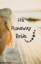 His Runaway Bride  by bookaddict567
