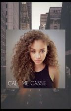 CALL ME CASSIE  by QueenMelll