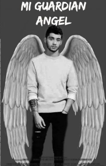 Mi Guardian Angel  | Zayn Malik y tu |