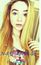 NIALL HORAN'S LITTLE SISTER (a 1D fanfic) by sydelle14