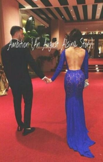 Ambition {An August Alsina Story}
