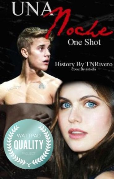 Una Noche {Justin Bieber Hot} One Shot |Editado|