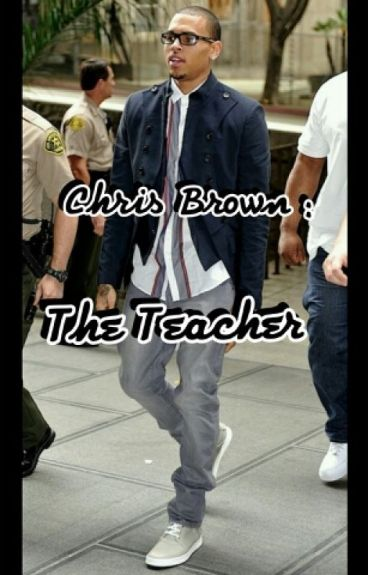 Chris brown (The Teacher)