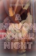 A Million Dollar Night by AJAustria0830