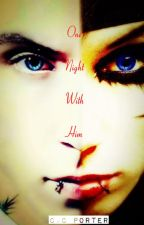 One Night With Him by HisLadyAndMistress