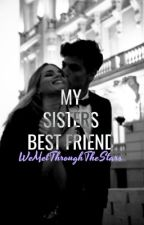 My Sisters Best Friend by WeMetThroughTheStars