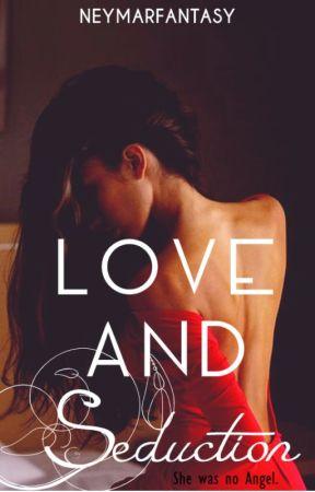 Love and Seduction (18+) RE-POSTING by neymarfantasy