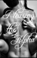 Pleasing the Alpha by Greek_God678