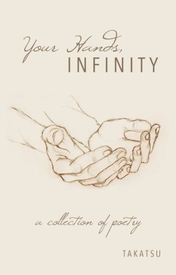 Your Hands, Infinity: A Collection of Poetry
