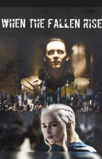 When the Fallen rise {Loki Fanfiction}