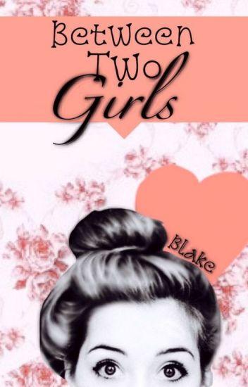 Between Two Girls