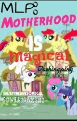 MLP Motherhood Is Magical by Dashingping