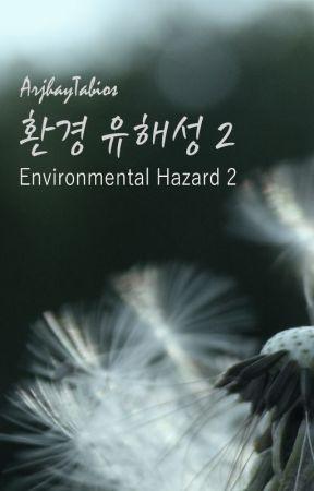Environmental Hazard Part 2 [Fin] by ArjhayTabios