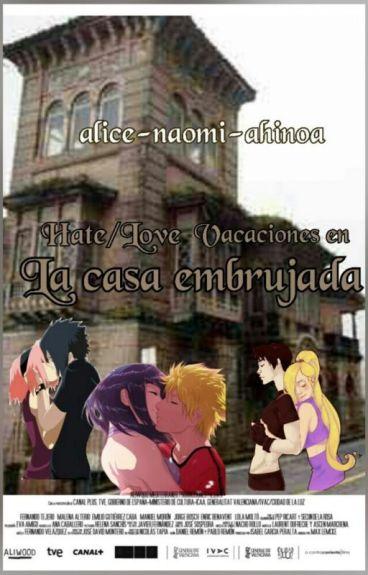 hate/love vacaciones en  la casa embrujada  (saiino ,sasusaku y naruhina)