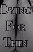 Dying for thin by Naners-