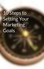 10 Steps to Setting Your Marketing Goals by instigo