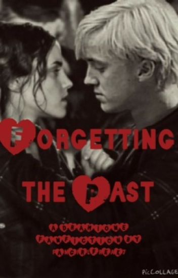Forgetting the Past, A Dramione Fan Fic