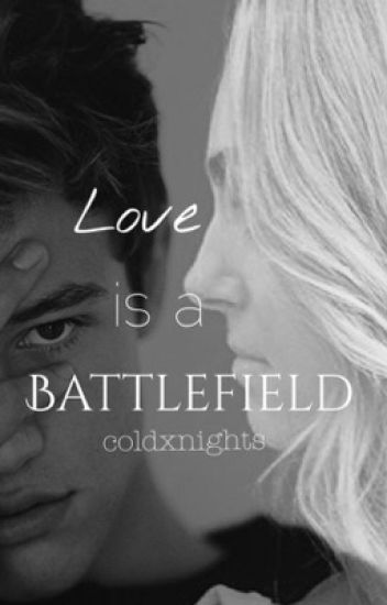 Love is a Battlefield // c.d. (*ON HOLD*)