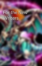 For the New Writers by s47354595