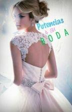 Putencias & Su Boda  #1  by ElisaVerdin