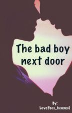The bad boy next door by Love5sos_hemmo1