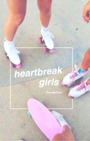 heartbreak girls by savagehood