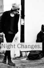 Night Changes (H.S. 1D) by RaeannaPowell