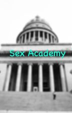 Sex Academy by XxFoxie_LoxiexX