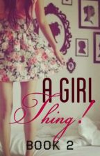 A Girl Thing! by __snowflakes__