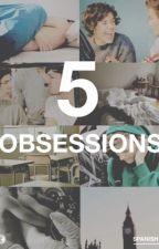 5 Obsessions {l.s} »español by hisboyfriend