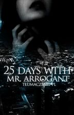 25 days with Mr. Arrogant Tłum. COMPLETED | Z.M by loizokert