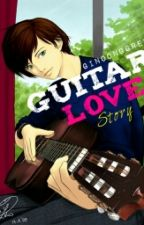 Guitar Love Story(OneShot) by KuyaInkless