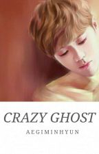 Crazy Ghost | Luhan Fanfic [C] by khyngrl-
