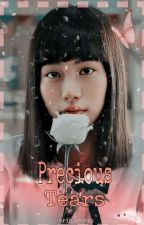 Precious Tears (COMPLETED) UNDER MAJOR EDITING by PrincesSangre