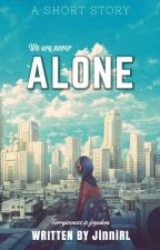 Alone [Completed and Editing] by JustYouAndMe1611