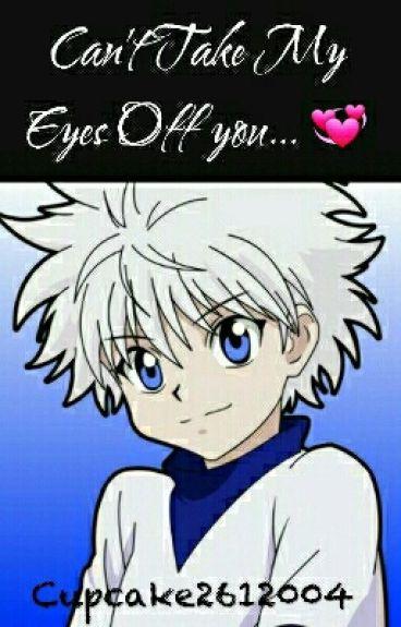 Killua x reader : cant take my eyes off you