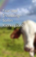 Fear and Trembling - Soren Kierkegaard by edlinker