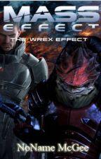 MASS EFFECT: The Wrex Effect by NoNameMcGee