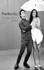 Perfectly, Imperfect. (LizQuen Fan Fiction) by iquenhope